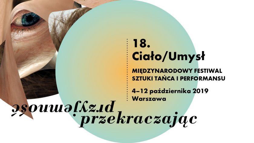 18. Ciało/Umysł Międzynarodowy Festiwal Sztuki Tańca i Performansu