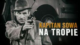 Kapitan Sowa na tropie - Rekonstrukcja filmowa/seriale